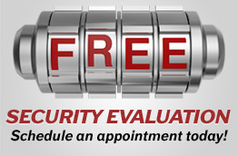 Free Security Evaluation - Schedule an appointment today!